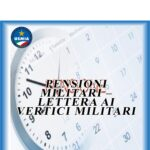 82. PENSIONI MILITARI – Lettera ai Vertici Militari